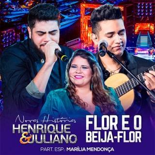 Henrique-e-Juliano-Flor-E-O-Beija-Flor-part.-Marília-Mendonça